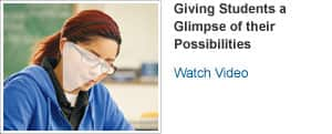 Giving Students a Glimpse of their Possibilities: Watch Video