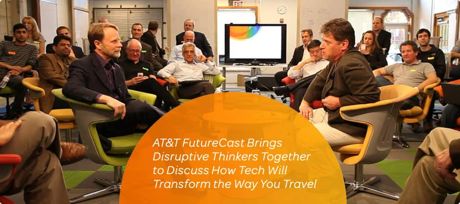 AT&T FutureCast Brings Disruptive Thinkers Together to Discuss How Tech Will Transform the Way You Travel