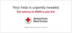 Your help is urgently needed - text redcross to 90999 to give $10