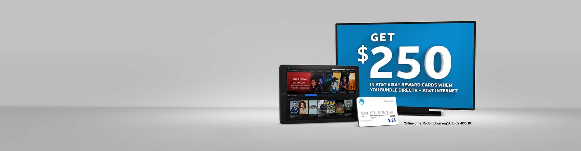 DIRECTV and AT&T Internet. $65/mo for 12 mos (w/24 mo agrmt & autopay credit) + $250 reward card