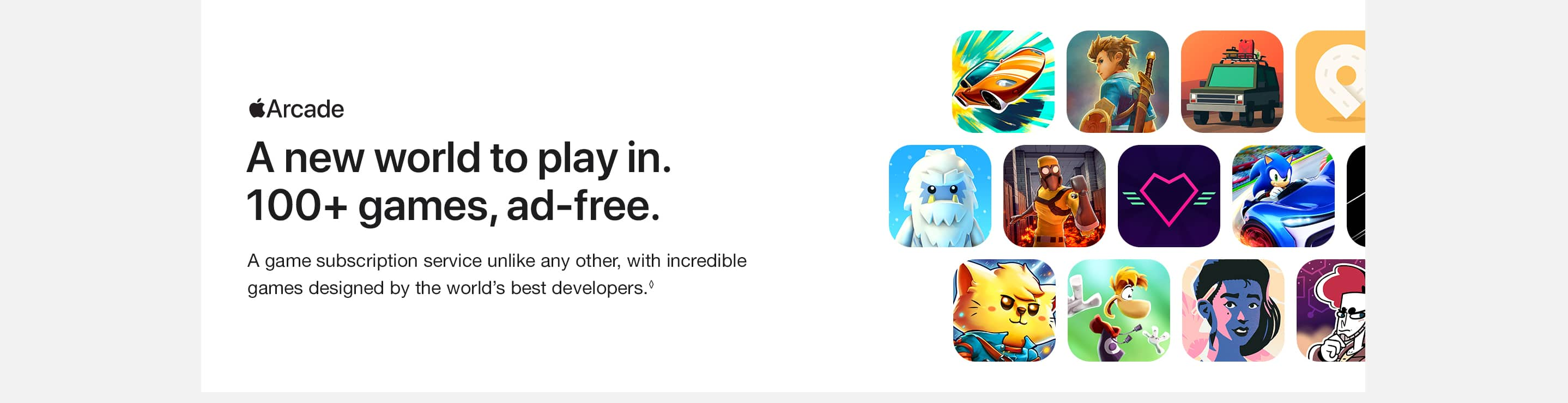 Apple Arcade. A new world to play in. 100+ games, ad-free. A game subscription service unlike any other, with incredible games designed by the world's best developers.(◊)