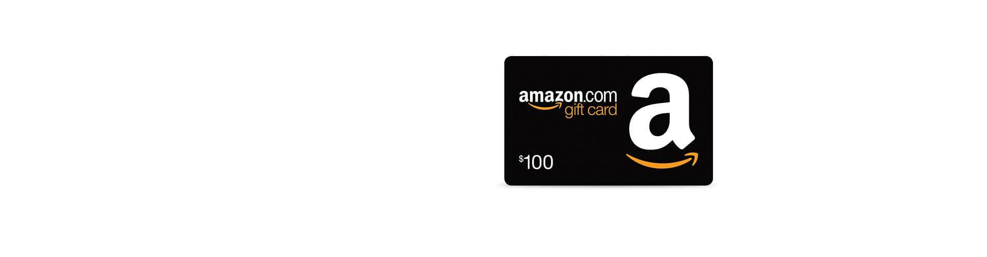 Get a $100 Amazon.com Gift Card