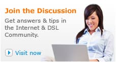 Get answers and tips in the Internet and DSL Community.